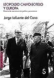 Leopoldo Calvo-Sotelo y Europa: Historia de una convicción política y económica (Sílex Universidad)
