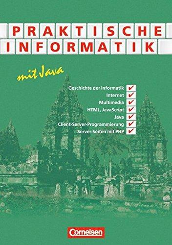 Informatik - Sekundarstufe II: Praktische Informatik mit Java: Schülerbuch