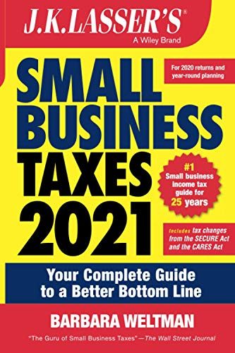Compare Textbook Prices for J.K. Lasser's Small Business Taxes 2021: Your Complete Guide to a Better Bottom Line 1 Edition ISBN 9781119740056 by Weltman, Barbara