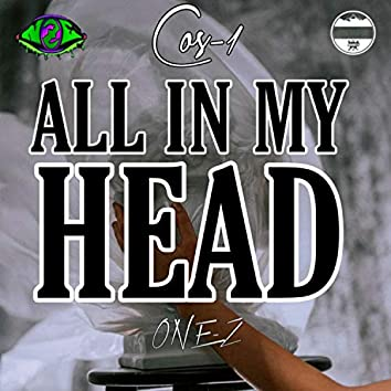 All in My Head (feat. One-Z)
