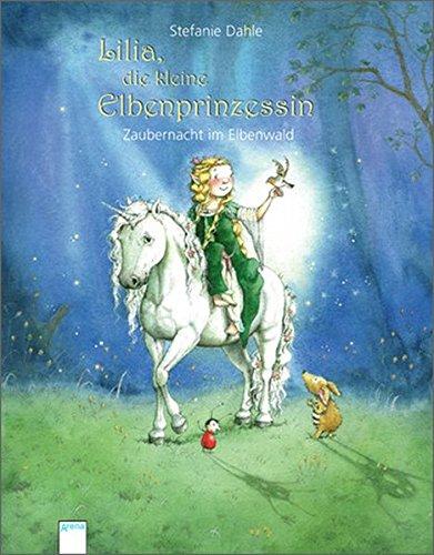 Lilia, die kleine Elbenprinzessin: Zaubernacht im Elbenwald