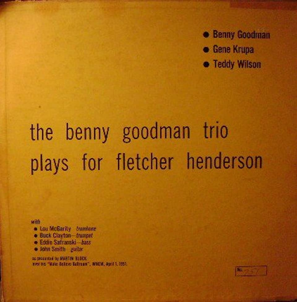 THE Benny Goodman Trio Plays for the Fletcher Henderson Fund -As presented by Martin Block over his