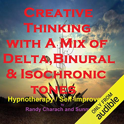 Creative Thinking - with a Mix of Delta Binaural Isochronic Tones audiobook cover art
