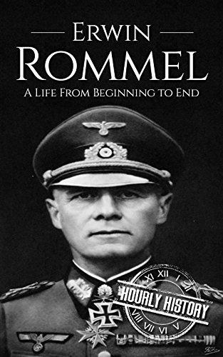 Erwin Rommel: A Life From Beginning…