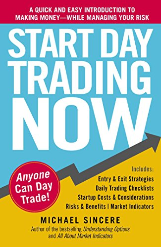 Start Day Trading Now: A Quick and Easy Introduction to Making Money While Managing Your Risk (English Edition)