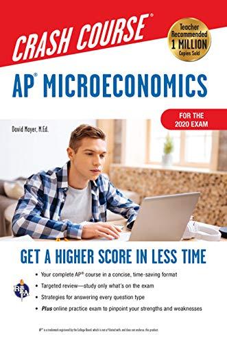 AP® Microeconomics Crash Course, Book + Online: Get a Higher Score in Less Time (Advanced Placement (AP) Crash Course