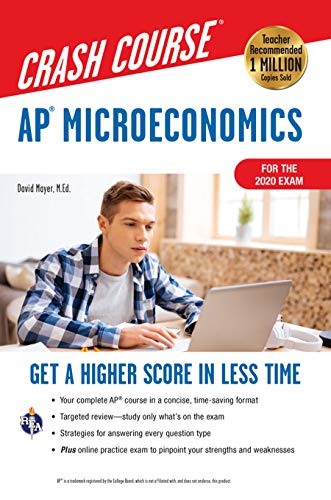 AP Microeconomics Crash Course, For the New 2020 Exam, Book + Online: Get a Higher Score in Less Time (Advanced Placement (AP) Crash Course)