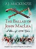 The Ballad of John MacLea (The War of 1812 Epics Book 1)