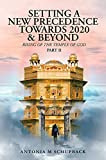 Setting a New Precedence Towards 2020 & Beyond Rising of the Temple of God Part 2 (English Edition)