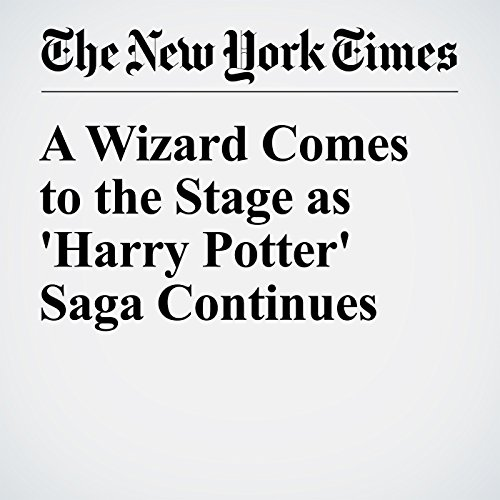 『A Wizard Comes to the Stage as 'Harry Potter' Saga Continues』のカバーアート