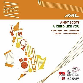 Andy Scott: A Child Like You (Live)