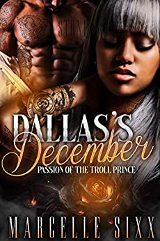 Dallas's December: Passion of the Troll Prince by [Marcelle Sixx]