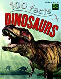 100 Facts Dinosaurs- T-Rex, Velociraptor, Prehistoric Science, Educational Projects, Fun Activities, Quizzes and More!