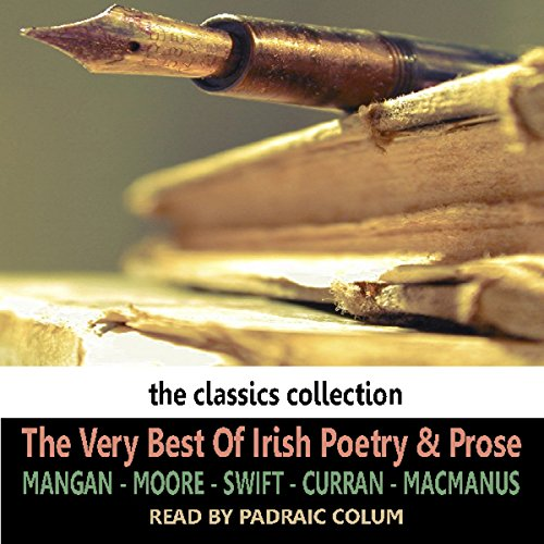 The Very Best of Irish Poetry & Prose                   By:                                                                                                                                 Saland Publishing                               Narrated by:                                                                                                                                 Padraic Colum                      Length: 25 mins     1 rating     Overall 4.0