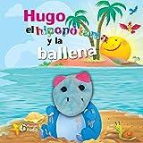 Hugo El hipopótamo y La Ballena (Libros con Títeres)