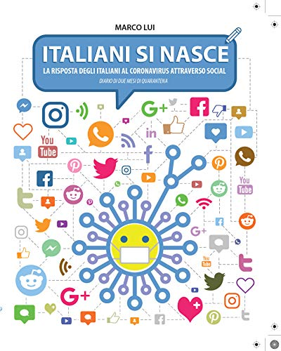 Italiani si nasce: La risposta degli Italiani al Coronavirus attraverso Social (Italian Edition)