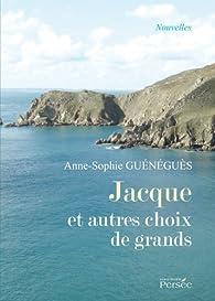 Jacque et autres choix de grands par Anne-Sophie Guénéguès