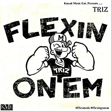 Flexin' On 'Em