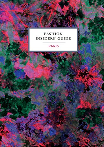 Image of The Fashion Insiders' Guide to Paris