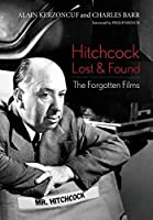 Hitchcock Lost and Found: The Forgotten Films (Screen Classics) by Alain Kerzoncuf Charles Barr(2015-02-12)