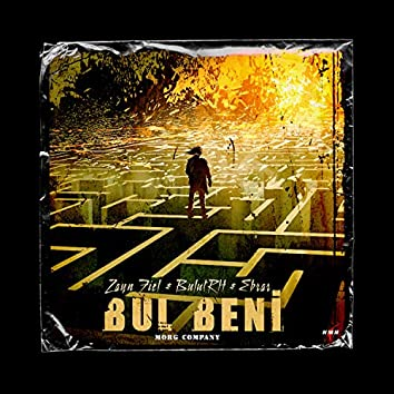 Bul Beni (feat. Zayn Fiel & Ebrar Yener)