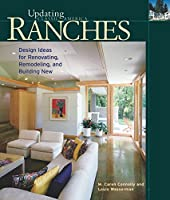 Ranches: Design Ideas for Renovating, Remodeling, and Building New (Updating Classic America)