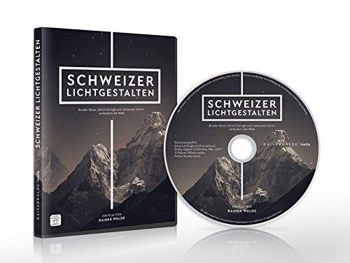 Schweizer Lichtgestalten: Bruder Klaus, Ulrich Zwingli und Johannes Calvin verändern die Welt.