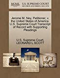 Jerome M. Ney, Petitioner, v. the United States of America. U.S. Supreme Court Transcript of Record with Supporting Pleadings