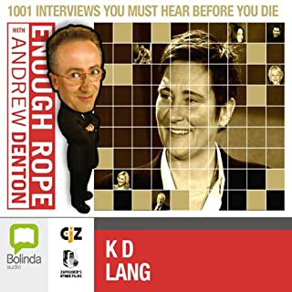 Couverture de Enough Rope with Andrew Denton: K.D. Lang