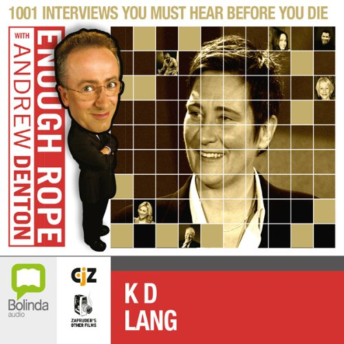 Enough Rope with Andrew Denton: K.D. Lang audiobook cover art