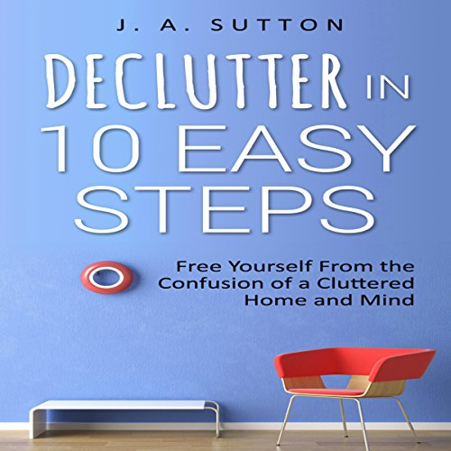 Declutter in 10 Easy Steps audiobook cover art
