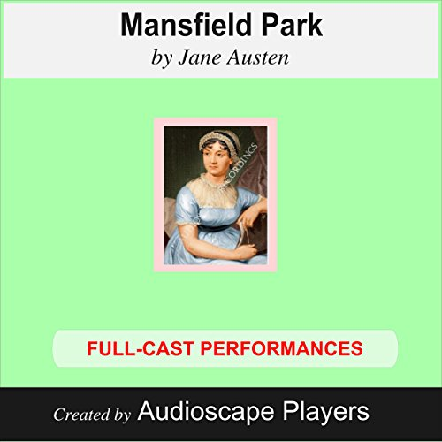 Mansfield Park                   By:                                                                                                                                 Jane Austen,                                                                                        Janet Chiesa (adaptation)                               Narrated by:                                                                                                                                 Audioscape Players                      Length: 1 hr and 49 mins     1 rating     Overall 5.0