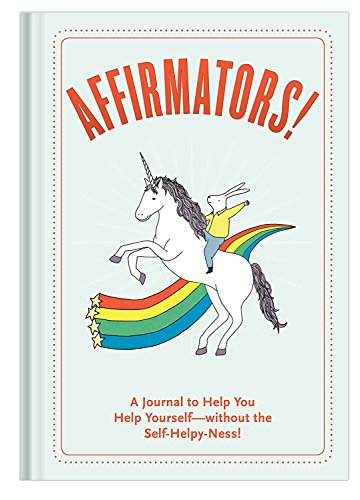 Affirmators! Journal: A Journal to Help You Help Yourself - Without the Self-Helpy-Ness! Photo #4