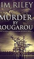 Murder by Rougarou (Hawk Theriot and Kristi Blocker Mysteries Book 3)