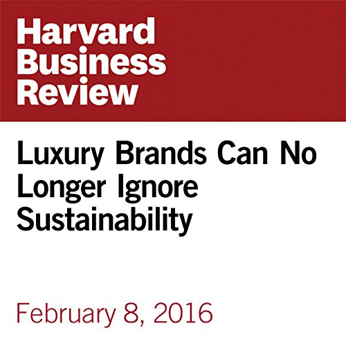 Luxury Brands Can No Longer Ignore Sustainability audiobook cover art