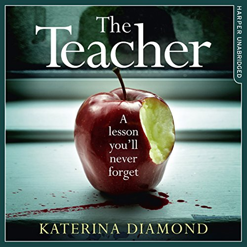 The Teacher: A Shocking and Compelling New Crime Thriller That's Not for the Faint-Hearted audiobook cover art