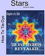 How to Tie-dye Stars: Book 2 of the Tie-Dye Art Series