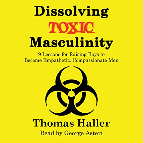 Dissolving Toxic Masculinity audiobook cover art