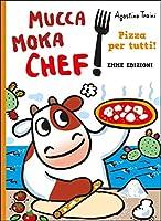 Pizza per tutti! Mucca Moka chef