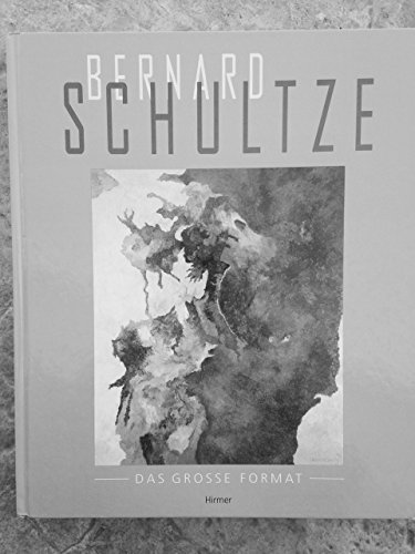 Bernhard Schultze - Das grosse Format: Arbeiten aus dem letzten Jahrzehnt. Dt. /Engl.