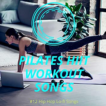 Pilates HIIT Workout Songs: 12 Hip Hop Lo-fi Songs for High Intensity Interval Training Pilates