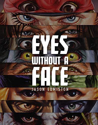 Jason Edmiston: Eyes Without a Face