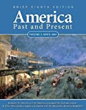 By Robert A. Divine - America Past and Present, Brief, Volume 2: 8th (eigth) Edition