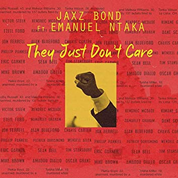 They Just Don't Care (feat. Emanuel Ntaka)
