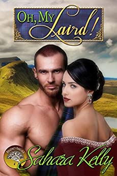 Oh My Laird!: A Risqué Regency Romance (Regency Rascals Book 4) by [Sahara Kelly]
