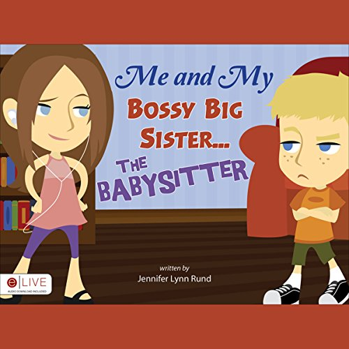 Me and My Bossy Big Sister...the Babysitter audiobook cover art