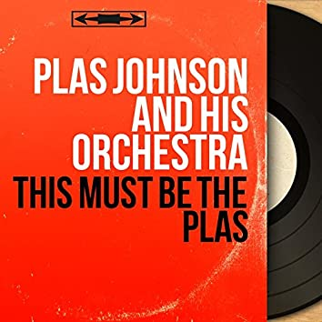 This Must Be the Plas (Stereo Version)
