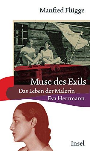 Muse des Exils: Das Leben der Malerin Eva Herrmann