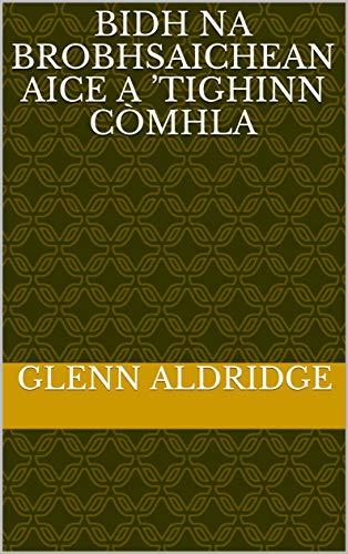 Bidh na brobhsaichean aice a 'tighinn còmhla (Scots Gaelic Edition)