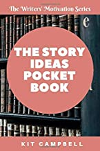The Story Ideas Pocket Book (The Writers' Motivation Series)